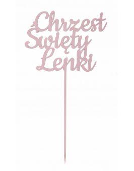 Topper na tort napis ozdoby na tort CHRZEST ŚWIĘTY różowy